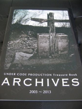 UNDER CODE PRODUCTION Treasure Book 「ARCHIVES 2003~2013」